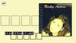 Nicky Astria - Biar Semua Hilang (Official Audio)