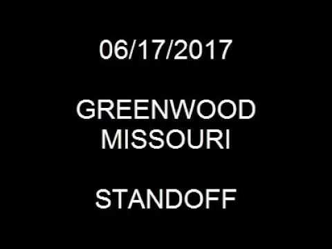 06/17/2017 Greenwood Missouri Standoff