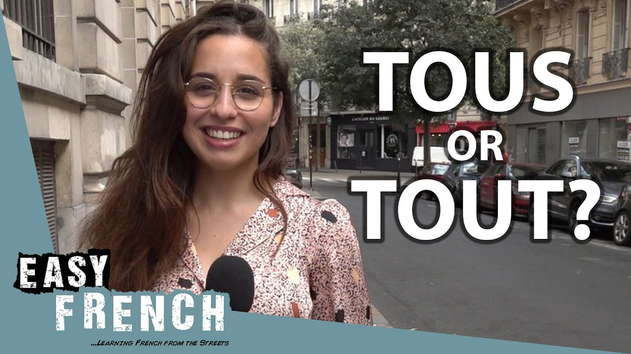 """Tout"", ""Tous"", ""Toute"", ""Toutes"" : Don't Confuse Them Anymore 