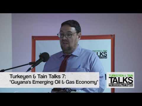 Turkeyen & Tain Talks 7: Guyana's Emerging Oil & Gas Economy | Daniel Sandoval pt.4