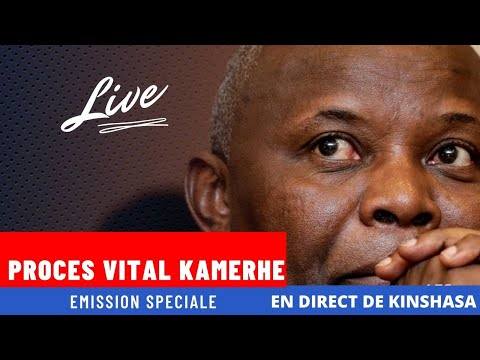 EN DIRECT DE KINSHASA: PROCES VITAL KAMERHE