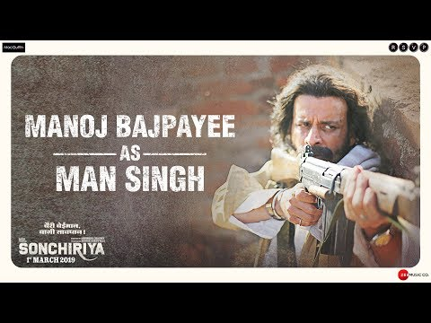 Sonchiriya | Manoj Bajpayee As Man Singh | Abhishek Chaubey | 1st March 2019