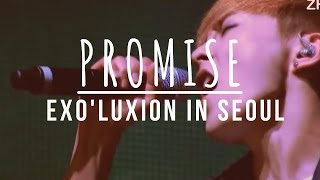 EXO _ PROMISE (Exo'luXion In Seoul) LIVE