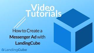 LandingCube ile Messenger Reklam Oluşturmak için nasıl
