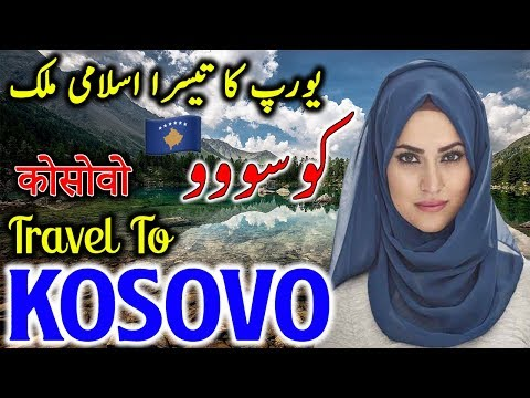 Travel to Kosovo | Full  Documentary and History About Kosovo In Urdu & Hindi  |کوسووو کی سیر