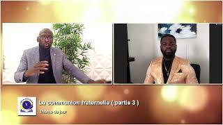 La communion fraternelle ( partie 3 )