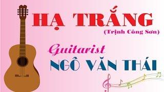 GUITAR THÁI - HẠ TRẮNG - Trịnh Công Sơn - Guitar solo