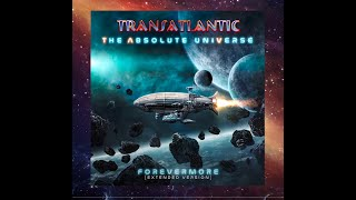 """Transatlantic, """"The World We Used To Know"""", taken from The Absolute Universe: Forevermore (Extended)"""