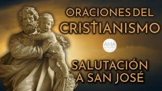 Oraciones del Cristianismo - Salutación a San José (Voz Humana, Texto, Música e Imágenes Cristianas)