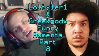 Loltyler1 & Greekgodx Funny Moments #8