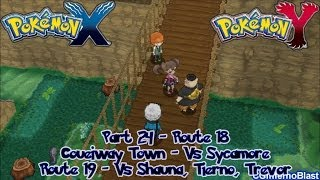 Pokemon X/Y - Walkthrough/Playthrough - Part 24 - [Route 18, 19, Vs Sycamore, Vs Rivals]