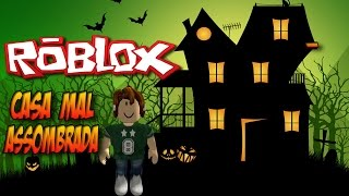 Roblox - A Casa MAL ASSOMBRADA !! Escape The Haunted House Obby