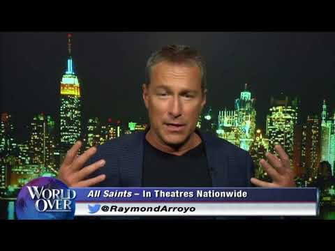 World Over  20170831 'All Saints' movie, star actor John Corbett with Raymond Arroyo