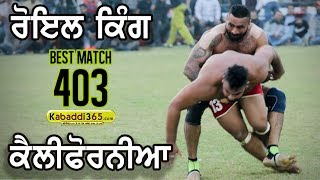 #403 Best Match Royal King USA Vs Bay Area California Rurka Kalan Jalandhar Kabaddi Show Match 2018
