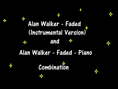 Alan Walker - Faded (instrumental) And Faded - Piano Combination By Blackcab
