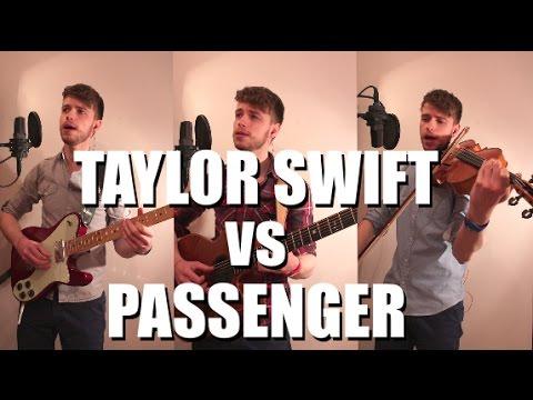 Mashup ► Taylor Swift vs Passenger vs Owen Denvir - Let Bad Blood Go Green