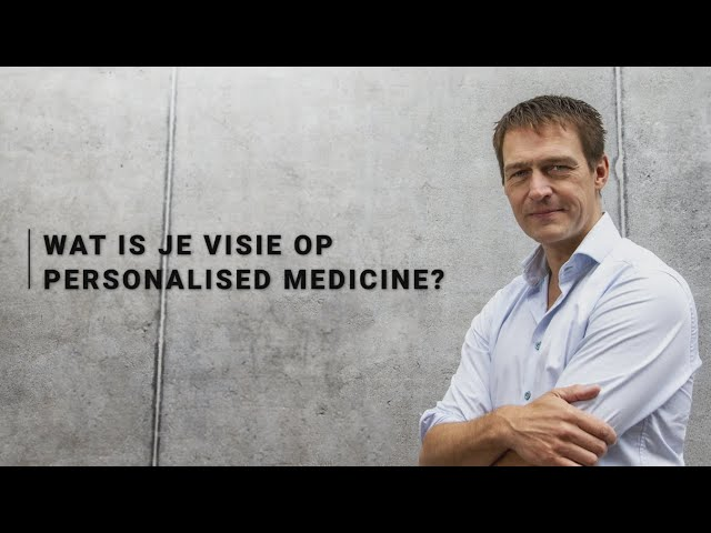 Erik Jan Vlieger - Visie op personalised medicine