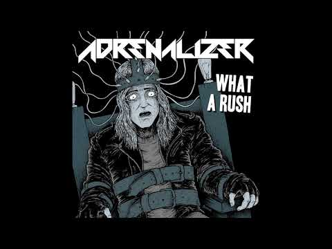 Adrenalizer - What A Rush [EP] (2019)