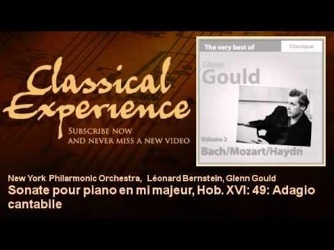 Glenn Gould - Haydn : Sonate pour piano en mi majeur, Hob. XVI : 49 : Adagio cantabile