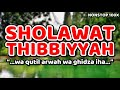 sholawat thibbiyah - tibbil qulub - nuril abshor - nonstop 100x