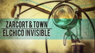 EL CHICO INVISIBLE | RAP | ZARCORT Y TOWN