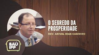 O Segredo da Prosperidade   Baú IPP   Rev. Arival Dias Casimiro   IPP TV