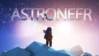 ASTRONEER - Ultimate Survival