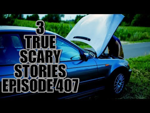 3 TRUE SCARY STORIES EPISODE 407