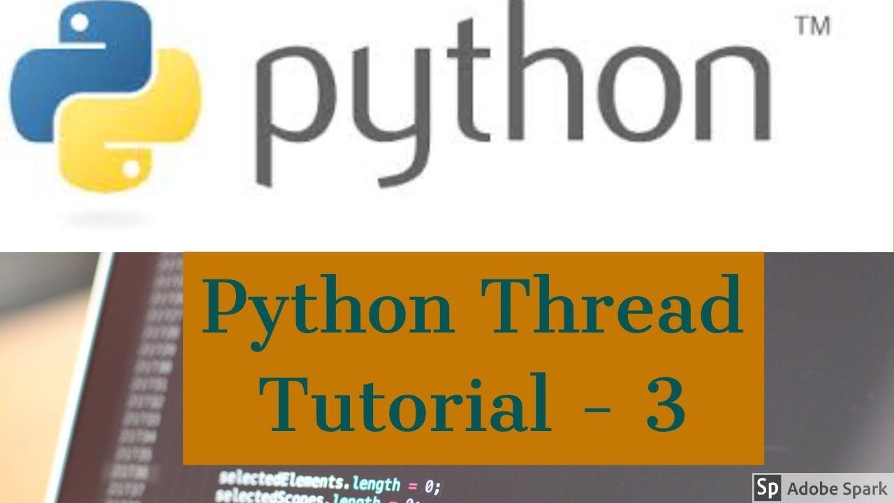 Python Thread Tutorial For Beginners 3 - threading module in Python 3