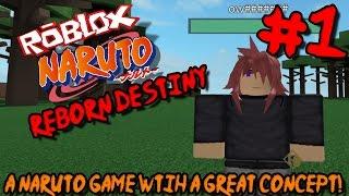 A NARUTO GAME WITH A GREAT CONCEPT! | Roblox: Naruto Reborn Destiny - Episode 1