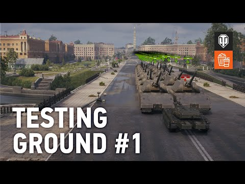 Testing Ground #1 – World of Tanks