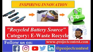 Recycled Battery Source I Inspiring Innovation I Projectcontest.com