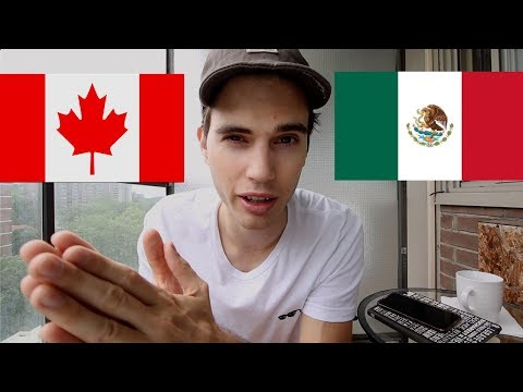 How Canadians And Mexicans Are DIFFERENT...