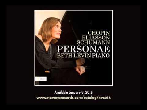 Chopin, Eliasson, Schumann: PERSONAE - Beth Levin
