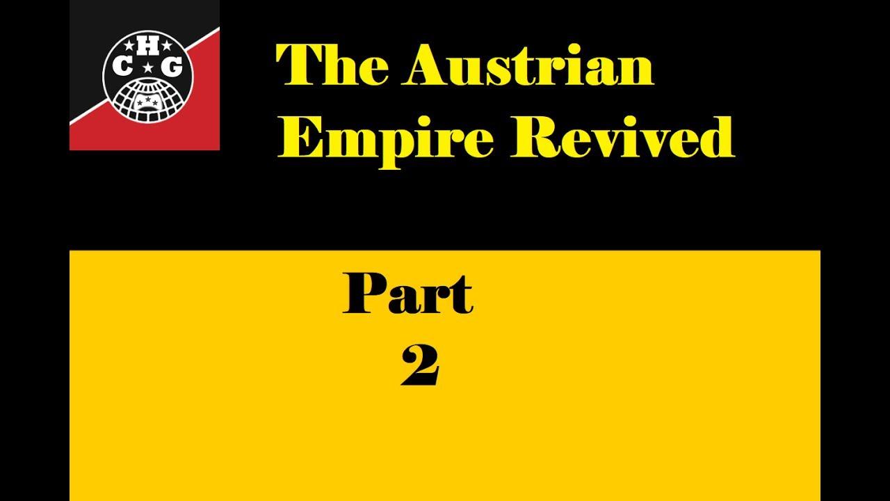 HOI4: Kaiserreich - Austrian Empire #2 - The 1937 Ausgleich
