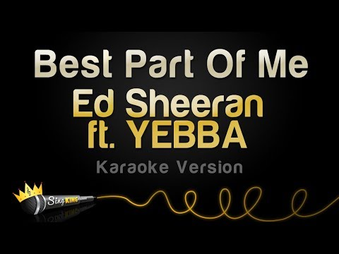 Ed Sheeran Ft. YEBBA - Best Part Of Me (Karaoke Version)