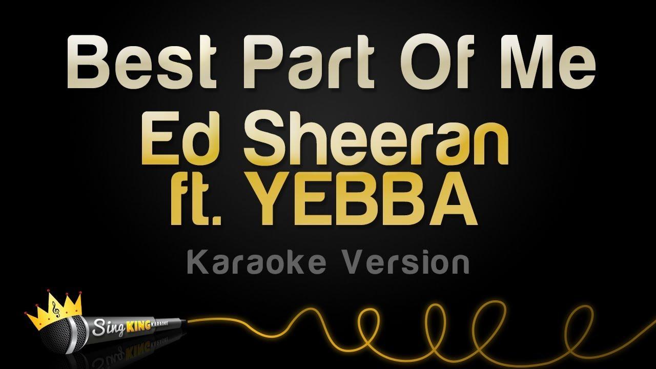 Ed Sheeran ft  YEBBA - Best Part Of Me (Karaoke Version)