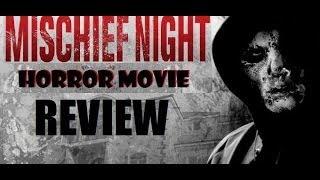 MISCHIEF NIGHT( 2013 ) aka THE NIGHT BEFORE HALLOWEEN Horror Movie Review
