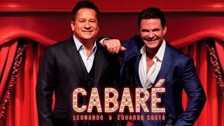 Cabaré(Eduardo Costa e Leonardo) na XVII Festa do Vinho!