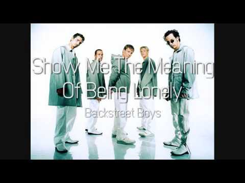Backstreet Boys - Show Me The Meaning Of Being Lonely (HQ)