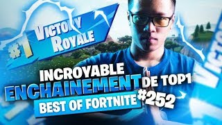BEST OF FORTNITE #252 ► INCROYABLE ENCHAINEMENT DE TOP 1 !
