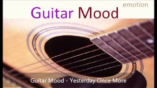 Guitar Mood - Yesterday Once More