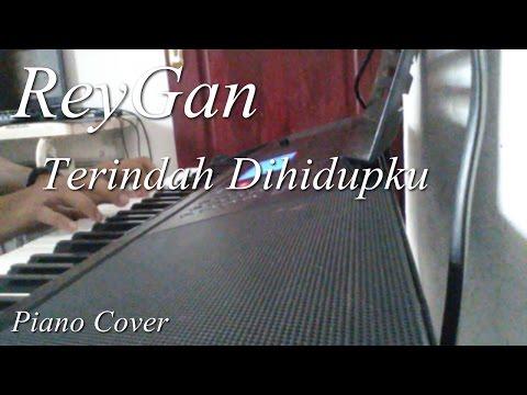 Reygan Terindah dihidupku - Piano COVER