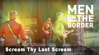 Men On The Border - Scream Thy Last Scream
