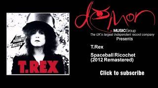 T.Rex - Spaceball Ricochet - 2012 Remastered