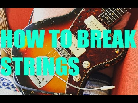 how-to-break-strings