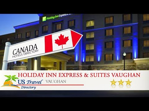 Holiday Inn Express & Suites Vaughan Southwest - Vaughan Hotels, Canada