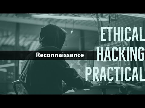 Tutorial Series: Ethical Hacking Practical - Reconnaissance