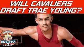 What Will Cavaliers Do Draft Night ? | Hoops N Brews