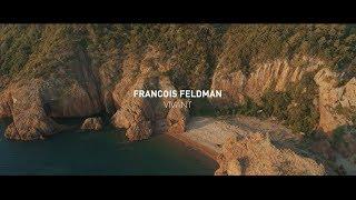 François FELDMAN - VIVANT (CLIP OFFICIEL)